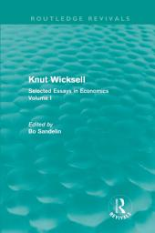 Knut Wicksell: Selected Essays in Economics, Volume 1