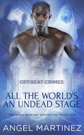 All the World's an Undead Stage
