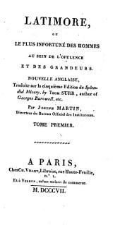 Latimore, ou, Le plus infortuné des hommes au sein d'opulence et des grandeurs: nouvelle anglaise, Volumes1à2