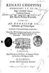 Renati Choppini ... De sacra politia forensi libri III ...