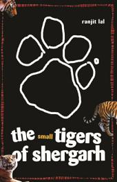 The Small Tigers of Shergarh
