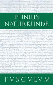 Vorrede. Inhaltsverzeichnis des Gesamtwerkes. Fragmente – Zeugnisse: Naturkunde / Naturalis Historia in 37 Bänden, Ausgabe 2