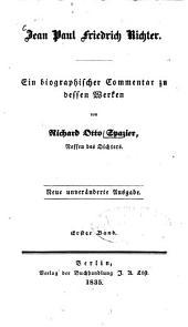 Jean Paul Friedrich Richter: Ein biographischer Commentar zu dessen Werken, Band 1