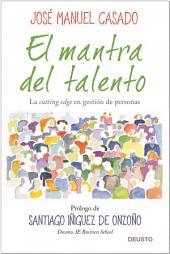 El mantra del talento: La cutting edge en gestión de personas