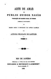 Arte de amar [de Publio Ovidio Nasão.]: Traducçao em numero egual de versos