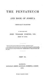The Pentateuch and Book of Joshua: Critically Examined, Volume 3