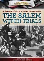A Primary Source Investigation of the Salem Witch Trials PDF