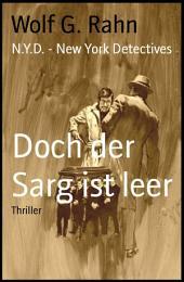 Doch der Sarg ist leer: N.Y.D. - New York Detectives
