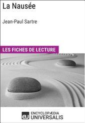 La Nausée de Jean-Paul Sartre: Les Fiches de lecture d'Universalis