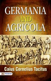 The Germania and Agricola: With Notes for Colleges
