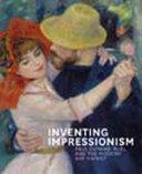 Inventing Impressionism PDF