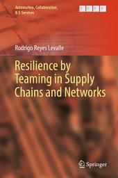 Resilience by Teaming in Supply Chains and Networks