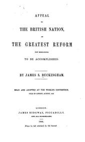 Appeal to the British Nation, on the Greatest Reform Yet Remaining to be Accomplished: Read and Adopted at the World's Convention, Held in London, August, 1846