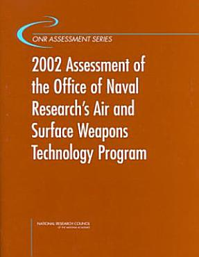 2002 Assessment of the Office of Naval Research s Air and Surface Weapons Technology Program PDF
