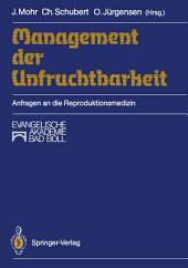 Management der Unfruchtbarkeit: Anfragen an die Reproduktionsmedizin