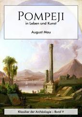 Pompeji in Leben und Kunst