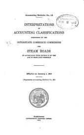 Interpretations of Accounting Classifications Prescribed by the Interstate Commerce Commission for Steam Roads, in Accordance with Section 20 of the Act to Regulate Commerce. Effective on January 1, 1918. (Supersedes Accounting Bulletin No. 10)