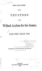 Annual Report of the Trustees of the Willard Asylum for the Insane, for the Year ...: Volumes 1-18