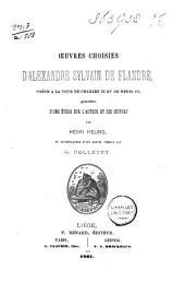 Œuvres choisies d'Alexandre Sylvain de Flandre, poète à la cour de Charles IX et de Henri III