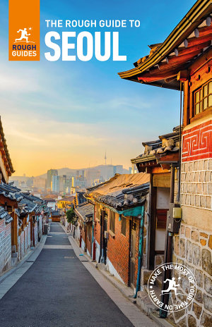 The Rough Guide to Seoul  Travel Guide eBook