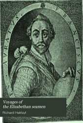 Voyages of the Elizabethan seamen: Select narratives from the ʻPrincipal navigations' of Hakluyt