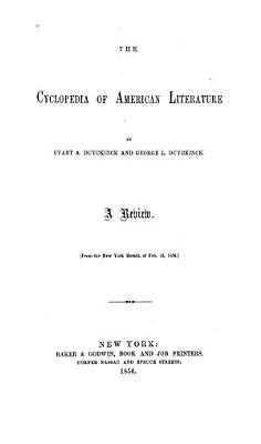 The Cyclopedia of American Literature  by Evart A  Duyckinck and George L  Duyckinck PDF