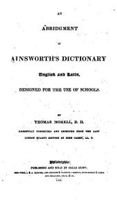 An abridgment of Ainsworth's dictionary: English and Latin, designed for the use of schools