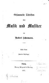 Gesammelte Schriften über Musik und Musiker: Band 1