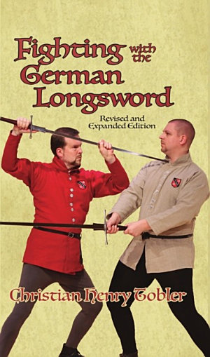 Fighting with the German Longsword    Revised and Expanded Edition
