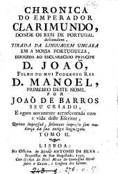 Chronica do emperador Clarimundo tirada da linguagem ungara [or rather, written] por J. de Barros e novamente accrescentada: Volume 2