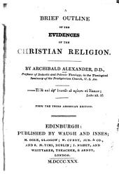 A Brief Outline of the Evidences of the Christian Religion, etc
