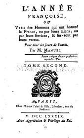 L'année françoise: ou, Vies des hommes qui ont honoré la France, ou par leurs talens, ou par leur services, & sur-tout par leurs vertus. Pour tous les jours de l'année, Volume2