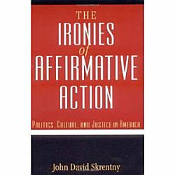 The Ironies Of Affirmative Action Book PDF
