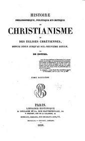 Histoire philosophique: politique et critique du Christianisme et des églises chrétiennes, depuis Jésus jusqu'au dix-neuvième siècle, Volume2