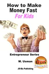 How to Make Money Fast For Kids