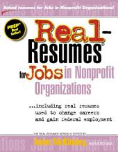 Real-resumes for Jobs in Nonprofit Organizations: --including Real Resumes Used to Change Careers and Gain Federal Employment