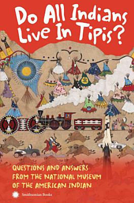 Do All Indians Live in Tipis  Second Edition