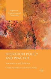 Migration Policy and Practice: Interventions and Solutions