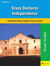Texas Declares Independence: Understanding Original Documents