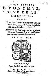 Thesaurus Evonymi Philiatri de remediis secretis: Liber Physicus, Medicus, & partim etia[m] Chymicus, & oeconomicus .... Conr. Gesneri Evonymvs, Sive De Remediis Secretis, Volume 2