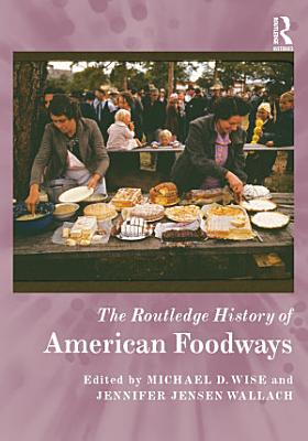 The Routledge History of American Foodways PDF