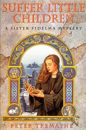Suffer Little Children: A Sister Fidelma Mystery