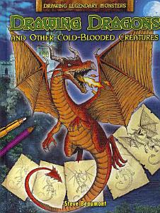 Drawing Dragons and Other Cold Blooded Creatures PDF