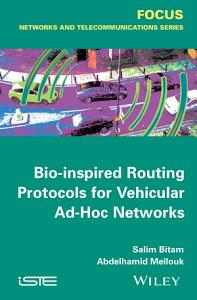 Bio inspired Routing Protocols for Vehicular Ad Hoc Networks Book