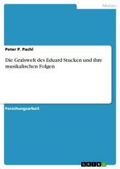 Die Gralswelt des Eduard Stucken und ihre musikalischen Folgen
