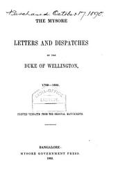 The Mysore Letters and Dispatches of the Duke of Wellington, 1799-1805