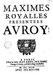 Maximes royalles présentées av Roy