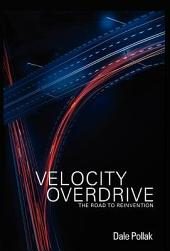 Velocity Overdrive: The Road to Reinvention
