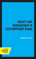 Society and Bureaucracy in Contemporary Ghana PDF
