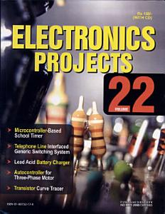 Electronics Projects Vol  22  With CD  Book